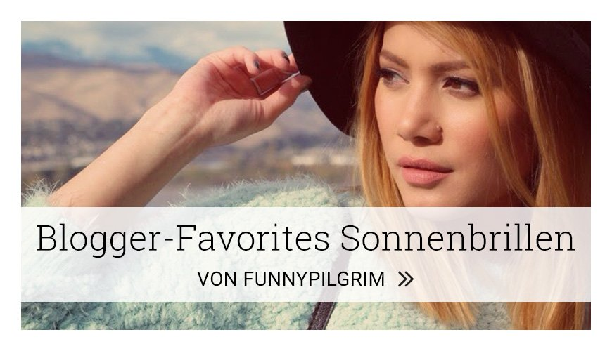 Blogger-Favorites Sonnenbrillen – von funnypilgrim